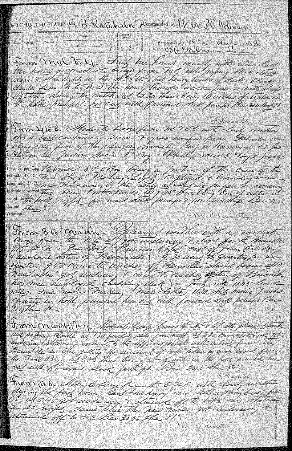 On August 19, 1863, Benjamin  Drummond escaped from his Confederate captors  and rowed out into the Gulf of Mexico where he was taken aboard the USS Gunboat Katahdin.  The logbook of the Katahdin noted that Drummond was one of the  former crewmembers of  the U.S.S. Morning Light, that had been captured and burned some months since. This is a  digital copy of the original held by the National Archives.