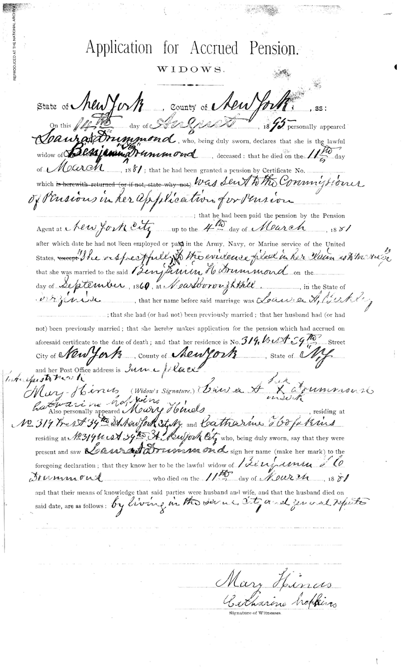 This is the second page of the Application for Accrued Pension - Widows -  filed August 14, 1895, by Laura A. Drummond following the death of her husband - Benamin Drummond (the first patient admitted into the Naval Hospital, Washington City, when it opened on October 1, 1866). At this time she lived at No. 319 West 39th Street, New York City. This is a digital copy of the original record at the National Archives.